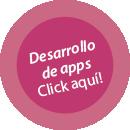 UranoDATA, Desarrollo de APPS (botón)